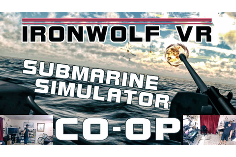 IronWolf VR - SUBMARINE SIMULATOR! Co-Op Gameplay (Oculus ...