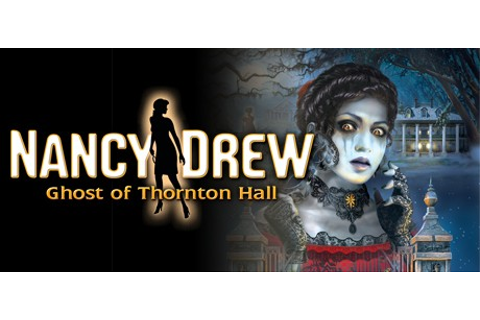 Nancy Drew: the Ghost of Thornton Hall on Steam