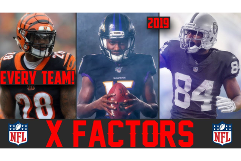 Every NFL Team's Biggest X Factor Player for 2019 (NFL ...