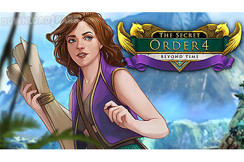 The secret order 4: beyond time Android Game free download ...
