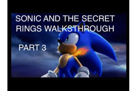 Sonic and the Secret rings Walkthrough part 3 - YouTube