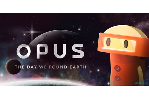 Download OPUS: The Day We Found Earth 3.3.4 APK File - APK4Fun