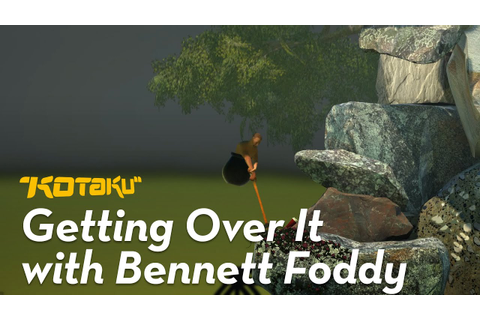 Getting Over It with Bennett Foddy is a game about using a ...