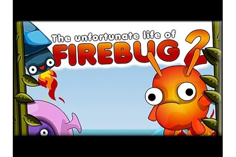 Firebug 2 - Game Walkthrough (1-15 lvl) - YouTube