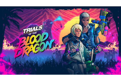 Trials of the Blood Dragon and Brave: The Video Game are ...