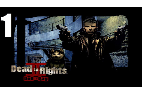 Dead to Rights II: Hell to Pay - Прохождение Часть 1 (PC ...