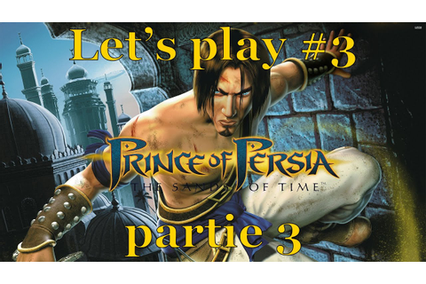 Prince of Persia Les sables du temps - let's play #3 ...