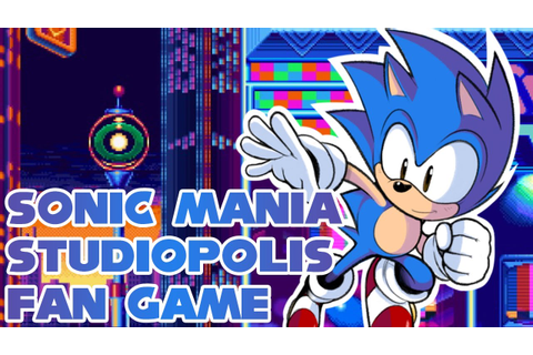 Sonic Mania Studiopolis Fan Game - Walkthrough - YouTube