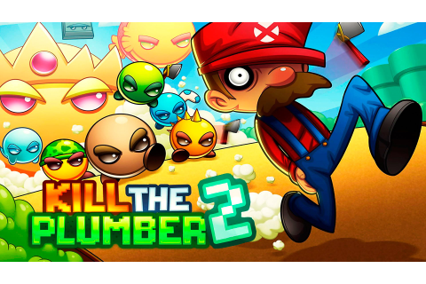 Kill The Plumber 2 - Game - Gametork