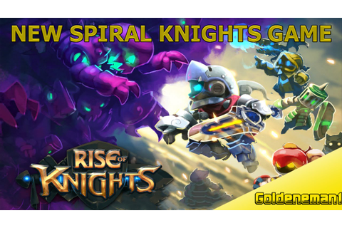 Spiral Knights | APP GAME based on SK!?!? | Rise of ...