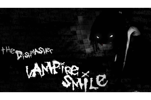 The Dishwasher: Vampire Smile » FREE DOWNLOAD | CRACKED ...