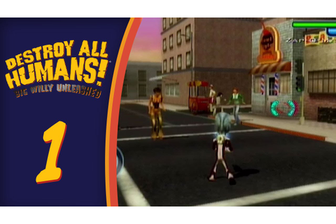 Let's Play Destroy All Humans! Big Willy Unleashed ...