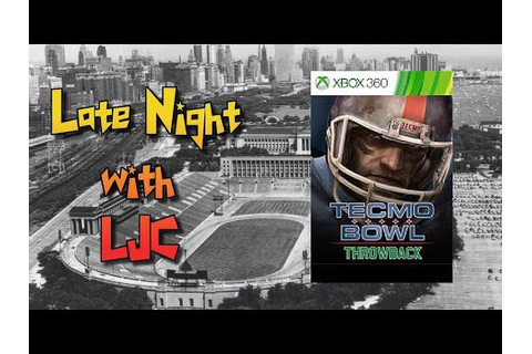 Tecmo Bowl Throwback - Xbox 360 - Late Night With LJC ...