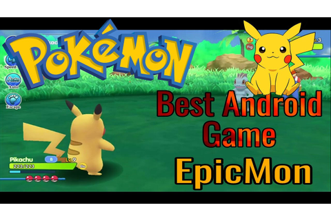 Pokémon Best Android Game 2018 [ With Link ] Epicmon - YouTube