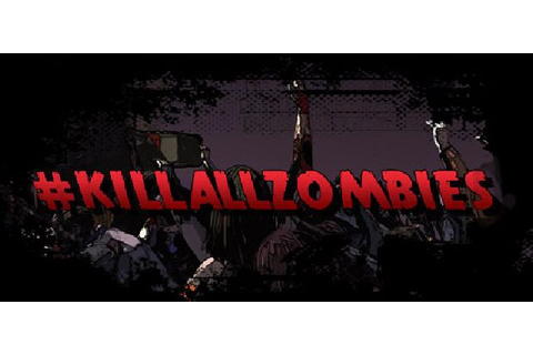 #KILLALLZOMBIES Free Download PC Games | ZonaSoft