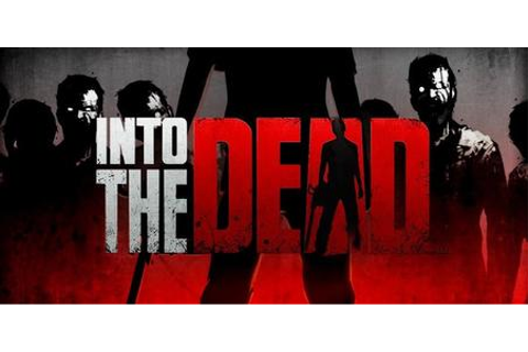 Into the Dead - Wikipedia