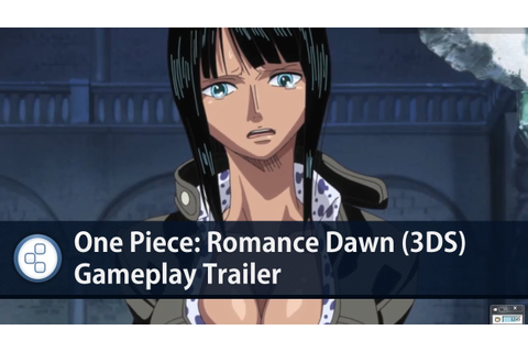 One Piece: Romance Dawn (3DS) Gameplay Trailer - YouTube