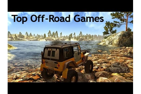 Top 12 Off-Road Games 2016! Pc - YouTube