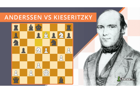 The Immortal Game | Anderssen vs Kieseritzky (1851 ...