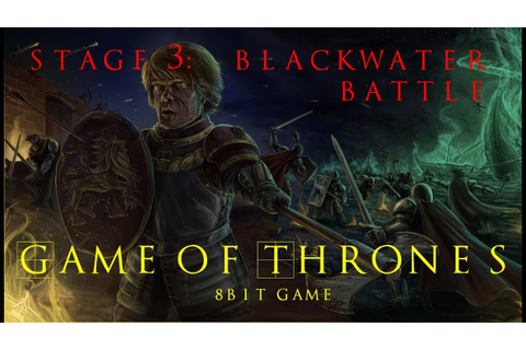 #Stage 3: Battle of Blackwater - Game of Thrones 8Bit game ...