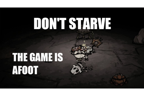 Don't Starve's Adventure Mode: Chapter 2 - The Game is ...