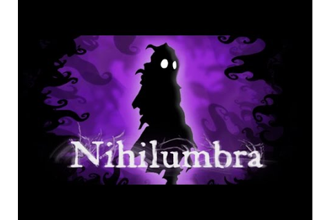 Nihilumbra Trailer: Windows, Mac and Linux - YouTube