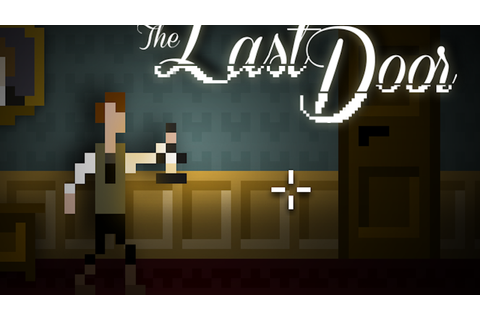The Last Door, episodic horror adventure by Alejo AC ...