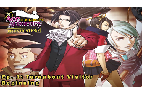 Ace Attorney Investigations: Miles Edgeworth - Episode 1 ...