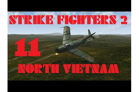 Strike Fighters 2: North Vietnam Ep 11 - YouTube