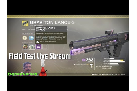 Destiny 2 : Graviton Lance with Catalyst active . Field ...