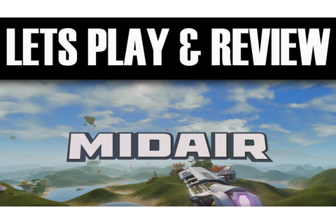 Lets Play & Review: Midair-Steam Indie Game - YouTube