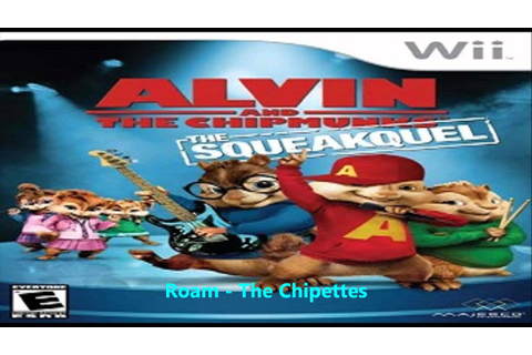 Roam - The Chipettes (Official song from: Alvin and the ...