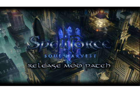 SpellForce 3: Soul Harvest Nexus - Mods and community