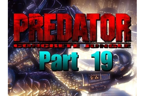 Predator Concrete Jungle Pt 19 Playthrough XBox Original ...