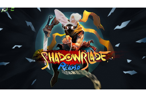 Shadow Blade Reload PC Game Free Download