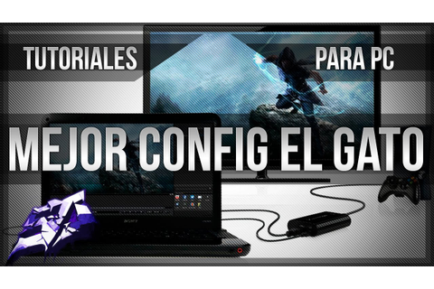 [Tutoriales PC] - Config. El Gato Game Capture HD & Render ...