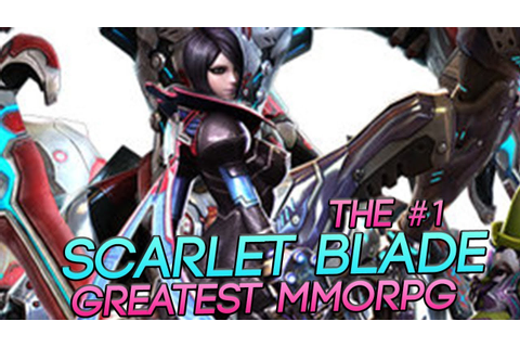 Scarlet Blade Gameplay | Welcome To The #1 Greatest MMORPG ...