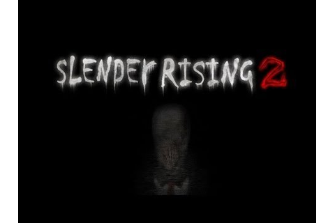 Slender Rising 2 - The Slender Man Wiki