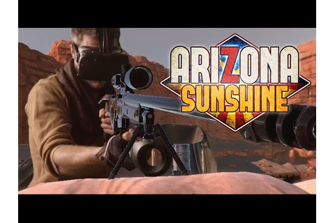 Arizona Sunshine - Launch Trailer - YouTube