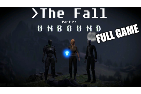 The Fall Part 2: Unbound - Full Game Walkthrough Longplay ...