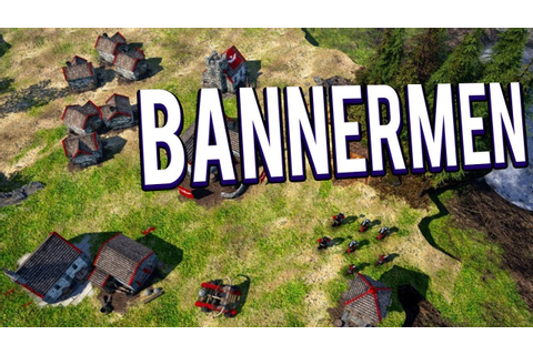 NEW MEDIEVAL RTS! BANNERMEN GAMEPLAY LETS PLAY - YouTube