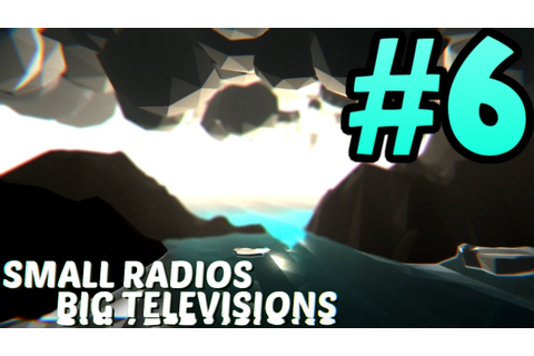 Small Radios Big Televisions Gameplay - Part 6 | VIRTUAL ...