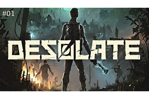 Desolate PC Gameplay Deutsch #01 - Lets Play - Deutsch ...