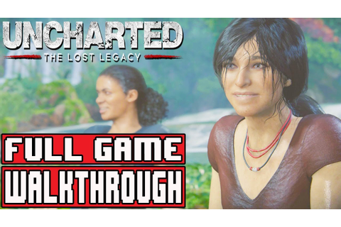 UNCHARTED THE LOST LEGACY Gameplay Walkthrough Part 1 FULL ...