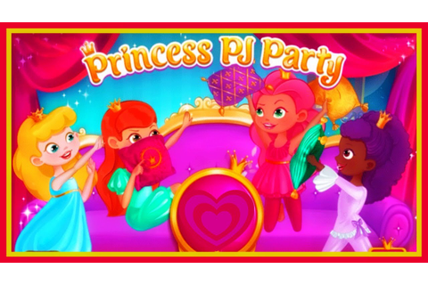 Princess PJ Party Royal Pillow Fight Cute Video Game For ...