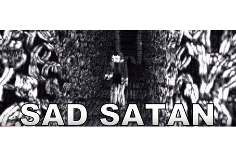 What is Sad Satan? Deep Web Gaming Zone-News - Dark Horror ...