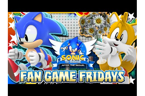 Fan Game Fridays - SONIC AFTER THE SEQUEL - YouTube