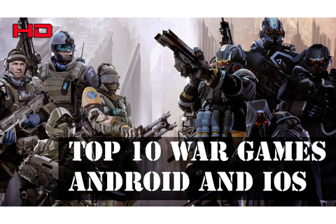 Top 10 Free War Games for Android And Ios Offline/Online ...