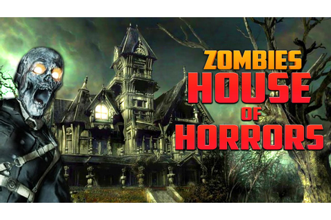 HOUSE OF HORRORS ★ Call of Duty Zombies (Zombie Games ...