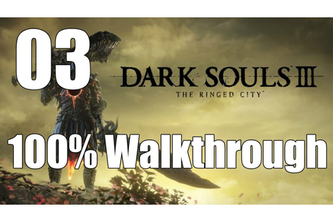 Dark Souls 3: The Ringed City - Walkthrough Part 3: Ringed ...